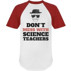 Don't Mess With Science