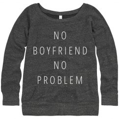 No Boyfriend, No Problem
