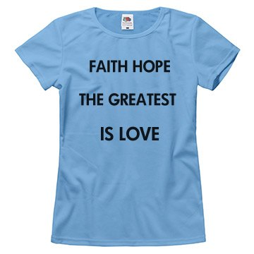 Faith Hope Greatest Is Love