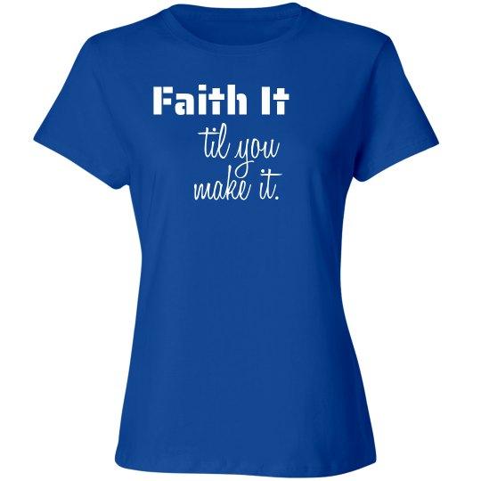 Faith it