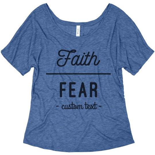 Faith Over Fear Custom Slouchy Tee