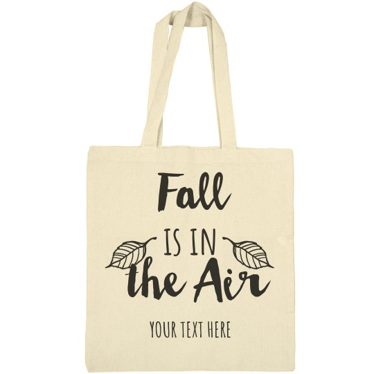 Fall is in the Air Custom Tote Bag