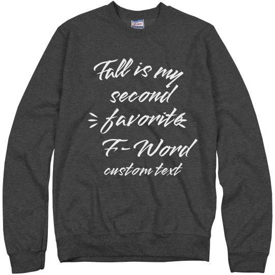 Fall is my Second Favorite F-Word Funny Sweatshirt