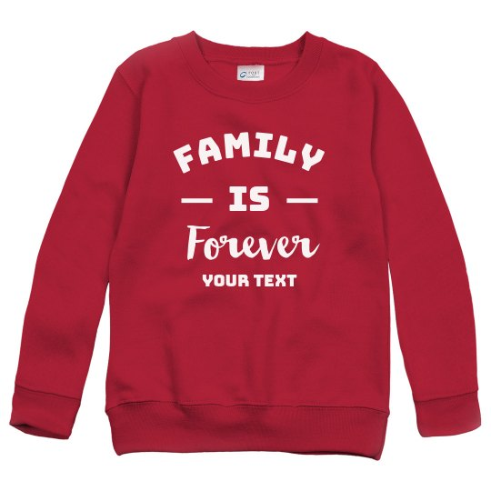 Family is Forever Youth Sweatshirt