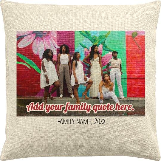 Family Photo Custom Text Pillowcase