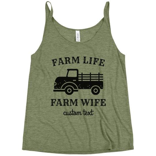Farm Life, Farm Wife Custom Slouchy Tank