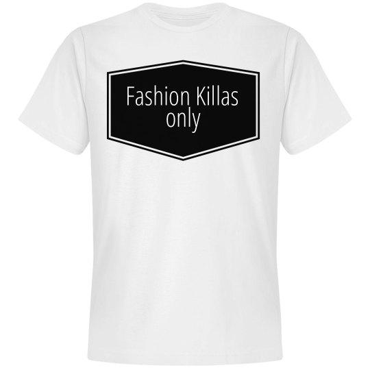 Fashion Killas Only Tee