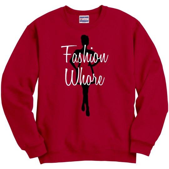 Fashion Whore Sweatshirt