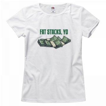 Fat Stacks, Yo