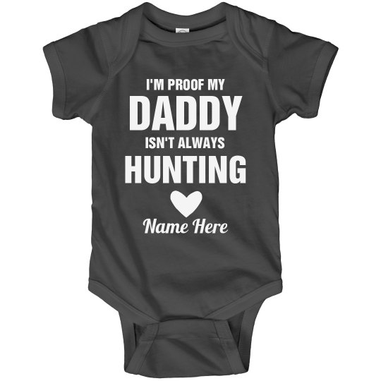 Father's Day My Daddy The Hunter