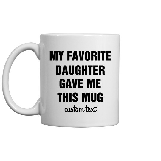 Favorite Daughter Funny Father's Day Mug