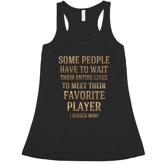 Favorite Player I Raised Mine Football Mom Tank Top