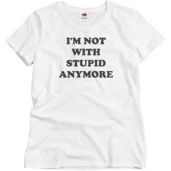 Not With Stupid Anymore