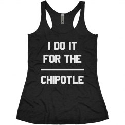 I Do it for the Chipotle Funny Workout Tank