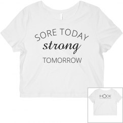SORE TODAY STRONG TOMORROW