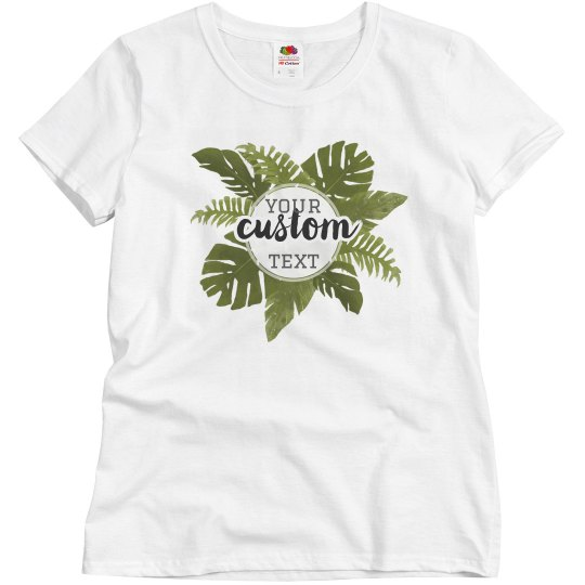 704457cba Custom Jungle Leaves Tee Ladies Relaxed Fit Basic Promo T-Shirt