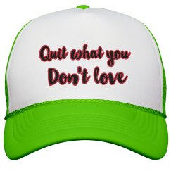 Quit what you don't love SNAPBACK