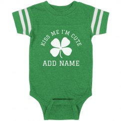 Kiss Me I'm Cute Irish Baby Custom