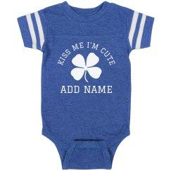 Kiss Me I'm Cute Irish Baby Custom
