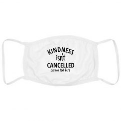 Kindness Isn't Cancelled Custom Face Mask