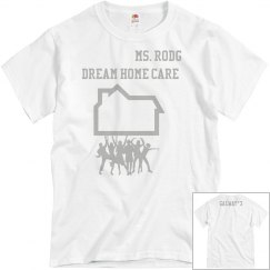 Dream home care galway house shirt