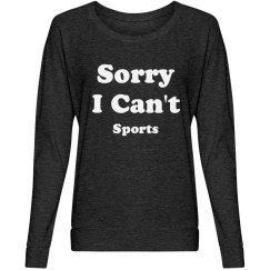 Sorry I Can't Sports Long Sleeve