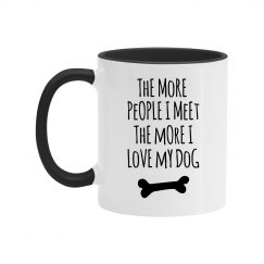 More I Love My Dog Black Text Two Tone Mug
