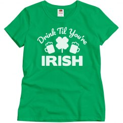 Drink Til You're Irish St. Patrick