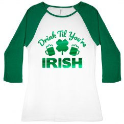 Drink Til You're Irish Metallic Tee