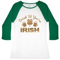 Gold Drink Til You're Irish St. Pat