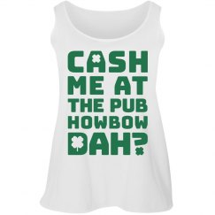 Curvy Cash Me At The Pub Howbow Dah