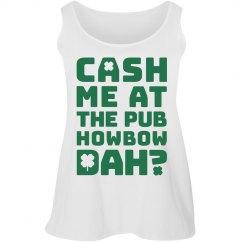 Curvy Cash Me At The Pub Howbow Dah