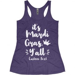 It's Mardi Gras Y'all Custom Racerback Tank