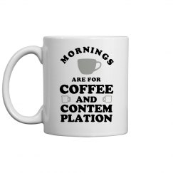 Coffee And Contemplation Breakfast Mug