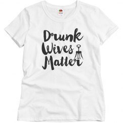 Drunk Wives Matter Wine Lover Gift