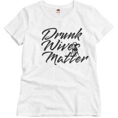 Drunk Wives Matter Wine Lover Gift
