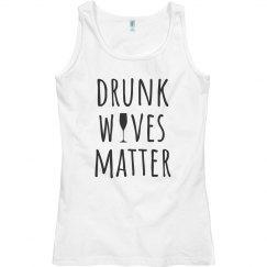Drunk Wives Matter Wine Shirt