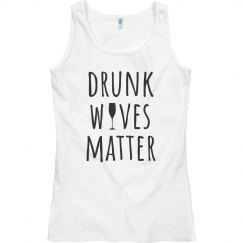 Drunk Wives Matter Wine Shirt