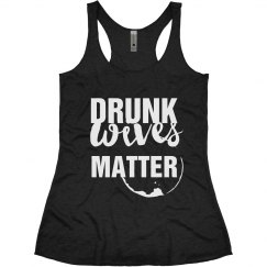 Wine Drunk Wives Matter Wife Gift