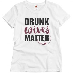 Funny Wife Gift Drunk Wives Matter