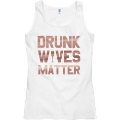 Rose Gold Drunk Wives Matter Wine