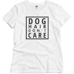 Dog Hair Don't Care Tee