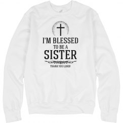 I'm blessed to be a sister
