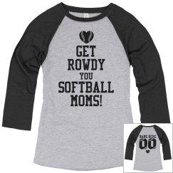 Custom Rowdy Softball Moms With Custom Color Sleeves