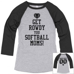 Custom Rowdy Softball Moms With Custom Color Sleeves