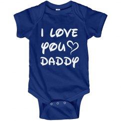 I Love You Daddy Onesie
