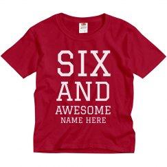 Custom Name Six and Awesome