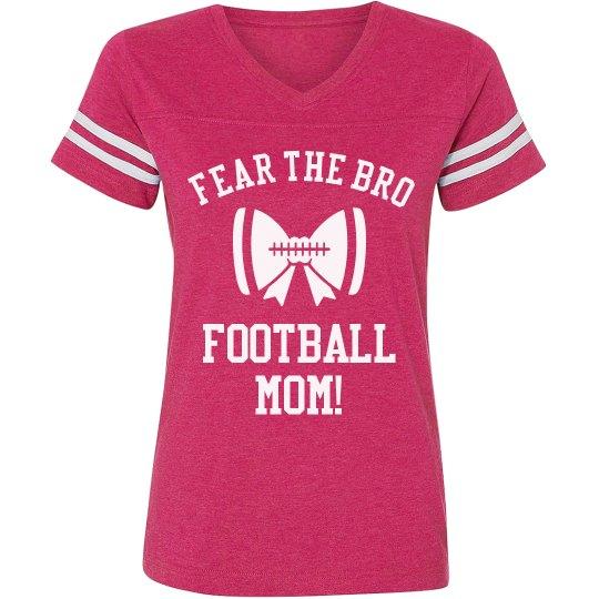 Fear The Bro Football Mom