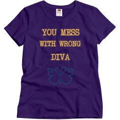 You  Mess With Wrong Diva