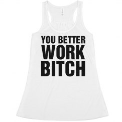 Better Work Bitch Tee